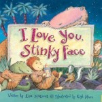 I Love You, Stinky Face - valentines day books