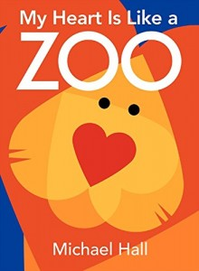 My Heart Is Like a Zoo - books about love for kids