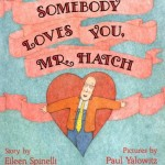 Somebody Loves You Mr Hatch - books for valentines day for kids